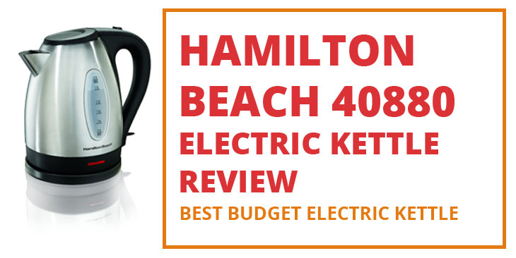 Hamilton Beach 40880 Electric Kettle Review