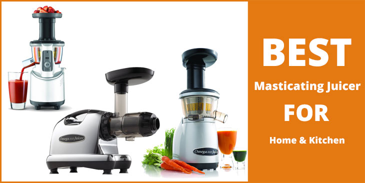 Best Masticating Juicer for Home and Kitchen