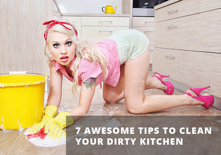 7 Awesome Tips To Clean Your Dirty Kitchen