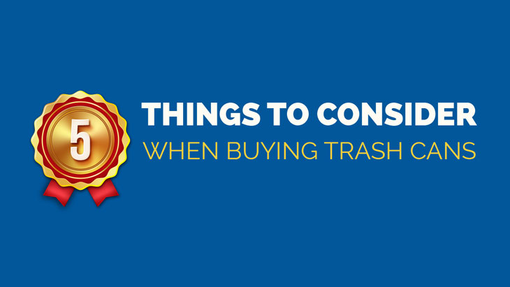 5 Things to Consider​ When Buying Trash Cans Thumbnail